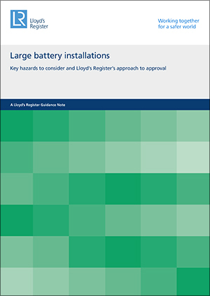The new guidance note issued by Lloyd's Register on large battery installations is freely available to download