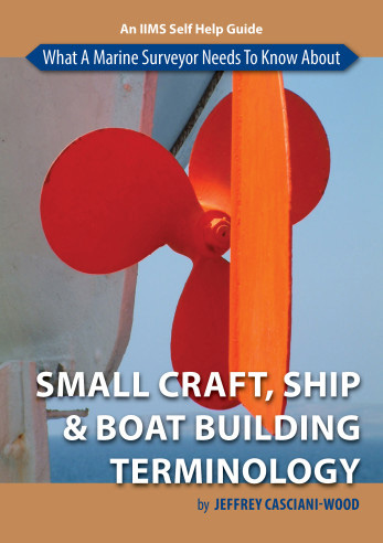 What a marine surveyor needs to know about small craft, ship and boat-building terminology