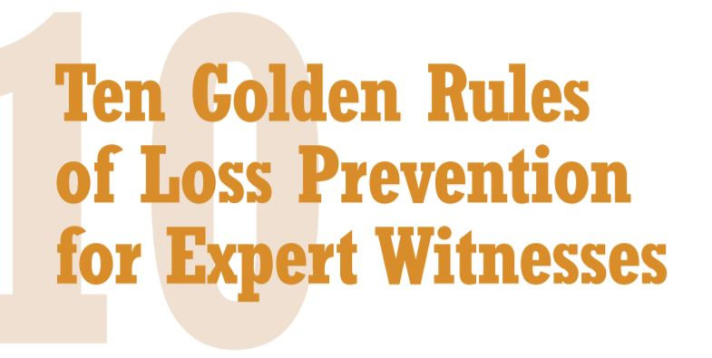 Ten Golden Rules of Loss Prevention for Expert Witness as recommended by ITIC