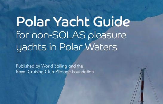 Polar Yacht Guide is a joint collaboration between World Sailing and the Royal Cruising Club Pilotage Foundation